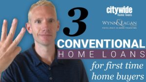3 Conventional Loans for First Time Home Buyers
